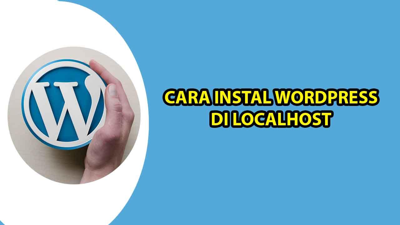 Cara Instal WordPress Di Localhost